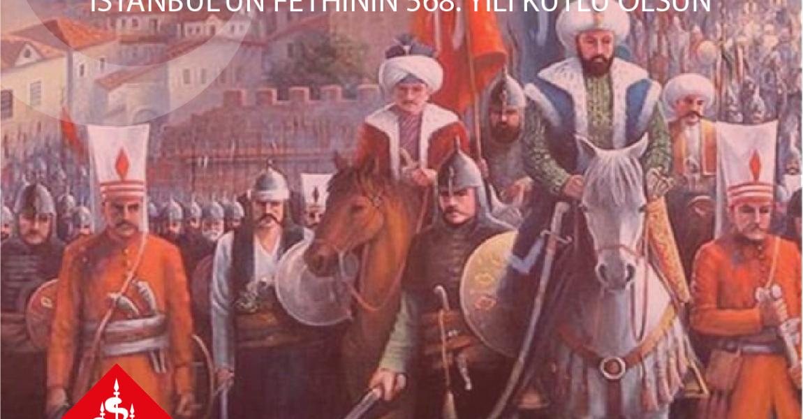 29 Mayıs 1453 – İstanbulun Fethi