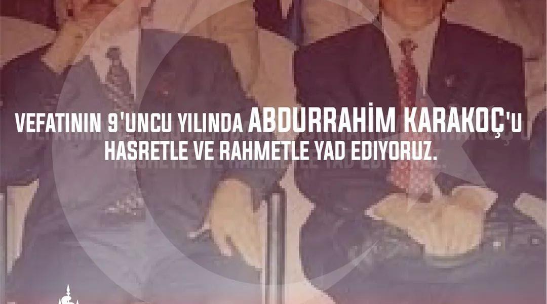 Abdürrahim Karakoç'u Rahmetle Anıyoruz