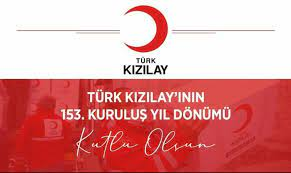 Türk Kızılayı'nın 153.yılı kutlu olsun